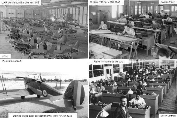 Stampe belge saisi et reconditionné par lAIA en 1943 (Reginald Jouhaud) LAIA de Maison-Blanche en 1943 Bureau détude – Mai 1946 Atelier Instruments de