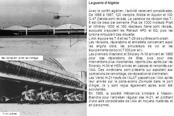 La guerre d'Algérie Avec le conflit algérien, l'activité redevient considérable. De 1955 à 1957, 120 Vampire, Mistral et Aquilon et 100 C-47 Dakota so