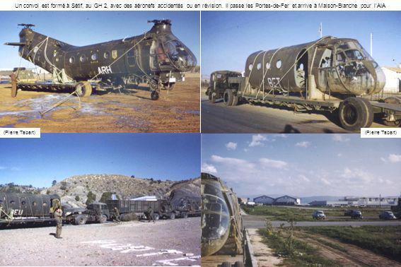 Un convoi est formé à Sétif, au GH 2, avec des aéronefs accidentés ou en révision. Il passe les Portes-de-Fer et arrive à Maison-Blanche pour lAIA (Pi