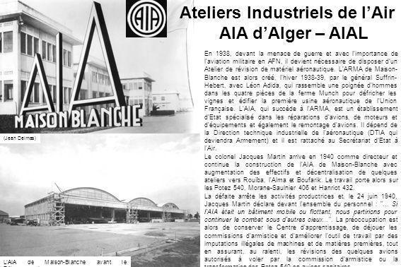 En 1938, devant la menace de guerre et avec l'importance de l'aviation militaire en AFN, il devient nécessaire de disposer dun Atelier de révision de