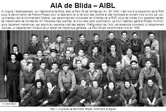 (Viviane Mayor) AIA de Blida – AIBL À lorigine, létablissement, sur laérodrome de Blida, était le Parc 93 de larmée de lAir. En 1943, il est mis à la