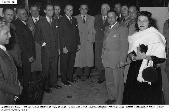 (Henri Riotte) 4 décembre 1955 – Fête de lUnion sportive de lAIA de Blida – Clerc, Cne Derue, Charles Beaujard (maire de Blida), Gaston Ricci (ancien