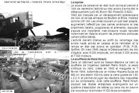 La reprise Le soucis de conserver en état l'outil de travail permet à l'AIA de reprendre l'activité sur des avions d'arme dès le débarquement (LeO 45,