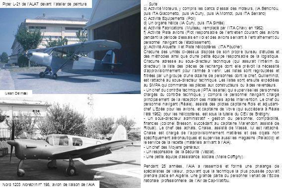Piper L-21 de lALAT devant latelier de peinture (Jean Delmas) Nord 1203 Norécrin n° 198, avion de liaison de lAIA … Suite b) Activité Moteurs, y compr