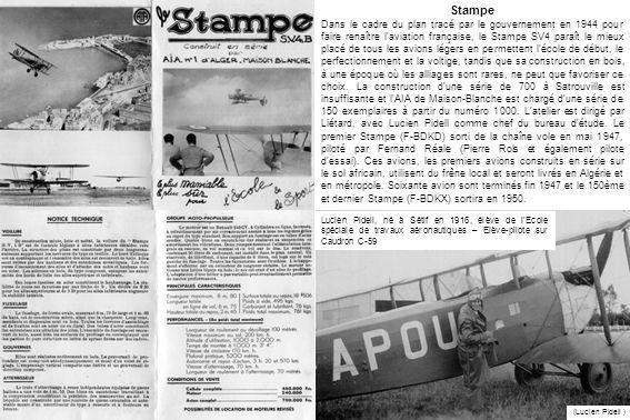 Stampe Dans le cadre du plan tracé par le gouvernement en 1944 pour faire renaître l'aviation française, le Stampe SV4 paraît le mieux placé de tous l