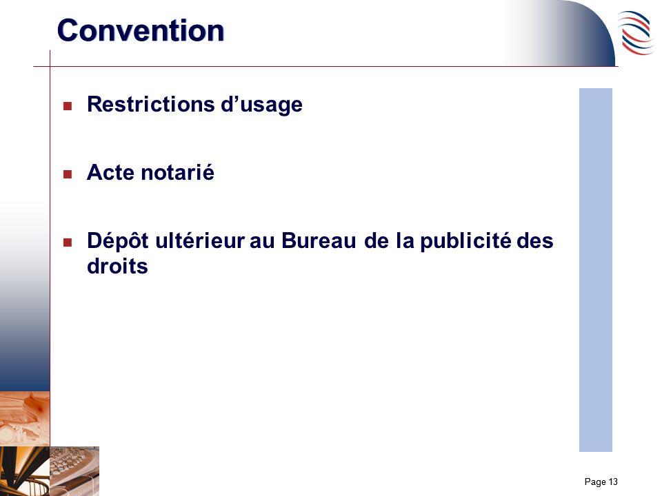 Page 13 Convention n Restrictions dusage n Acte notarié n Dépôt ultérieur au Bureau de la publicité des droits