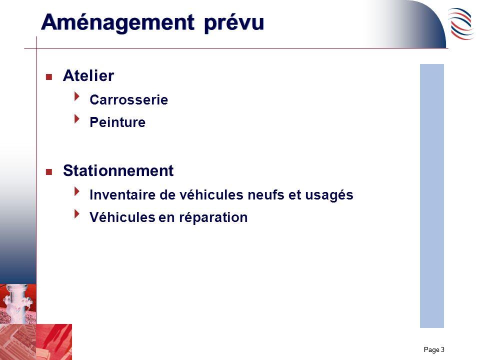 Page 3 Aménagement prévu n Atelier Carrosserie Peinture n Stationnement Inventaire de véhicules neufs et usagés Véhicules en réparation