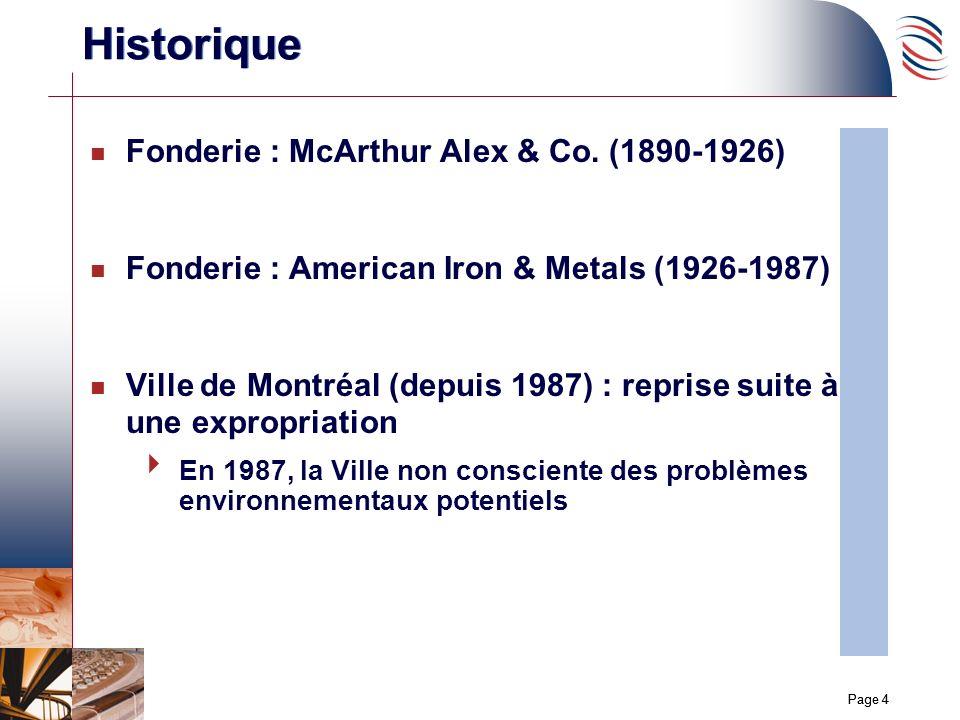 Page 4 n Fonderie : McArthur Alex & Co. (1890-1926) n Fonderie : American Iron & Metals (1926-1987) n Ville de Montréal (depuis 1987) : reprise suite