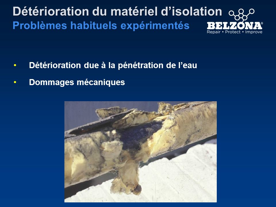 Détérioration du matériel disolation Problèmes habituels expérimentés Détérioration due à la pénétration de leau Dommages mécaniques