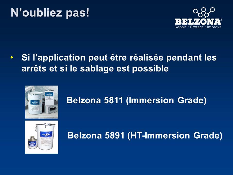 Noubliez pas! Si lapplication peut être réalisée pendant les arrêts et si le sablage est possible Belzona 5811 (Immersion Grade) Belzona 5891 (HT-Imme
