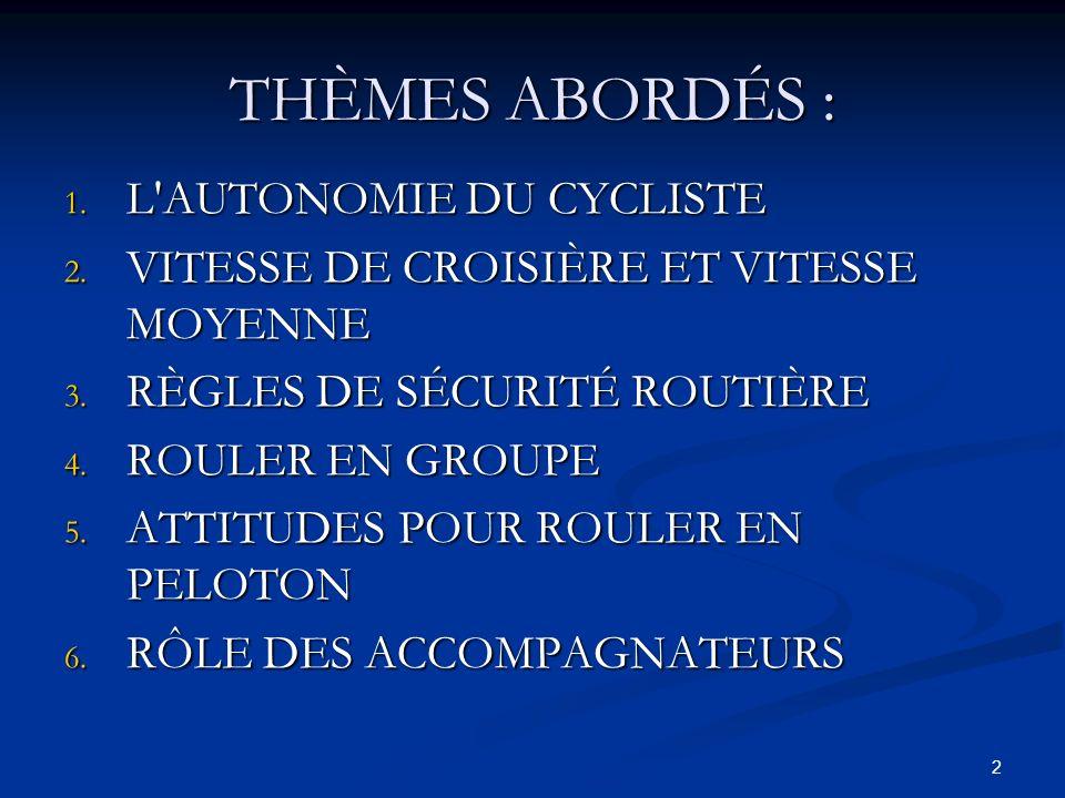 3 1) L AUTONOMIE DU CYCLISTE Avant une randonnée, assurez-vous que: Avant une randonnée, assurez-vous que: Votre vélo est bien ajusté à votre morphologie et en ordre : pneus bien gonflés et pas trop usés, freins et dérailleur efficaces, chaîne lubrifiée, etc; Votre vélo est bien ajusté à votre morphologie et en ordre : pneus bien gonflés et pas trop usés, freins et dérailleur efficaces, chaîne lubrifiée, etc; Vous avez une trousse de réparation de base : pompe HP ou cartouche de Co2 16g, chambre à air neuve, clés hexagonales; Vous avez une trousse de réparation de base : pompe HP ou cartouche de Co2 16g, chambre à air neuve, clés hexagonales; Vous avez le parcours en main (compréhension!); Vous avez le parcours en main (compréhension!);