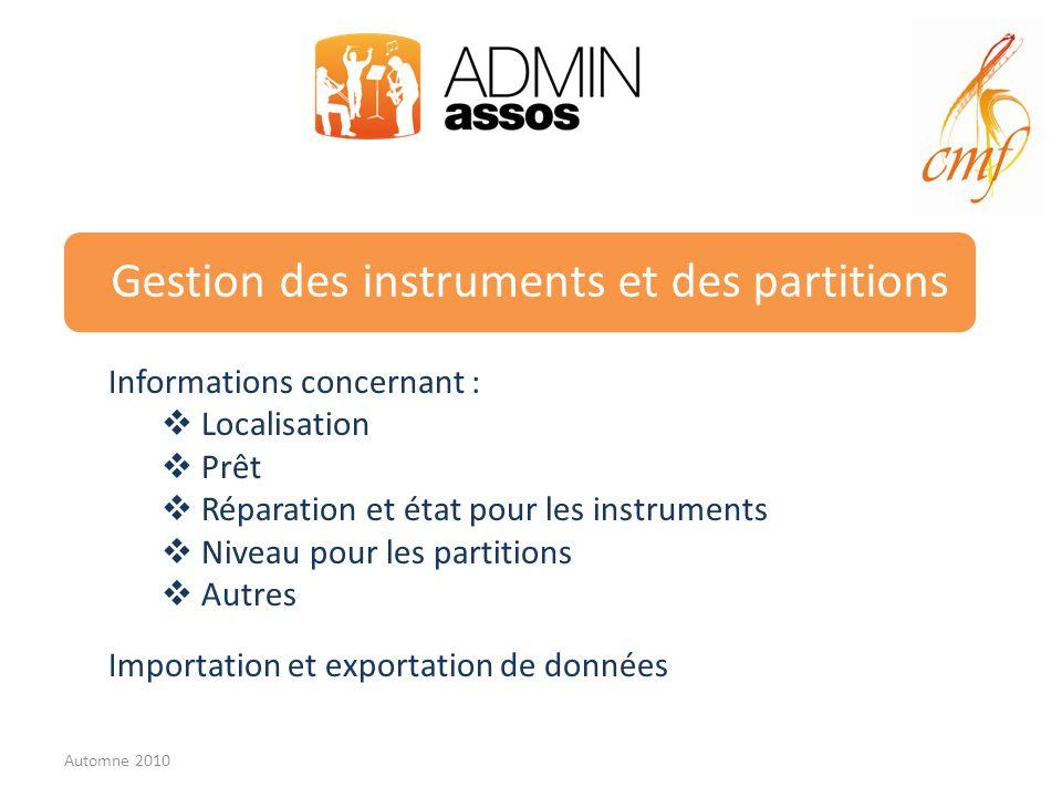 Gestion des instruments et des partitions Informations concernant : Localisation Prêt Réparation et état pour les instruments Niveau pour les partitio