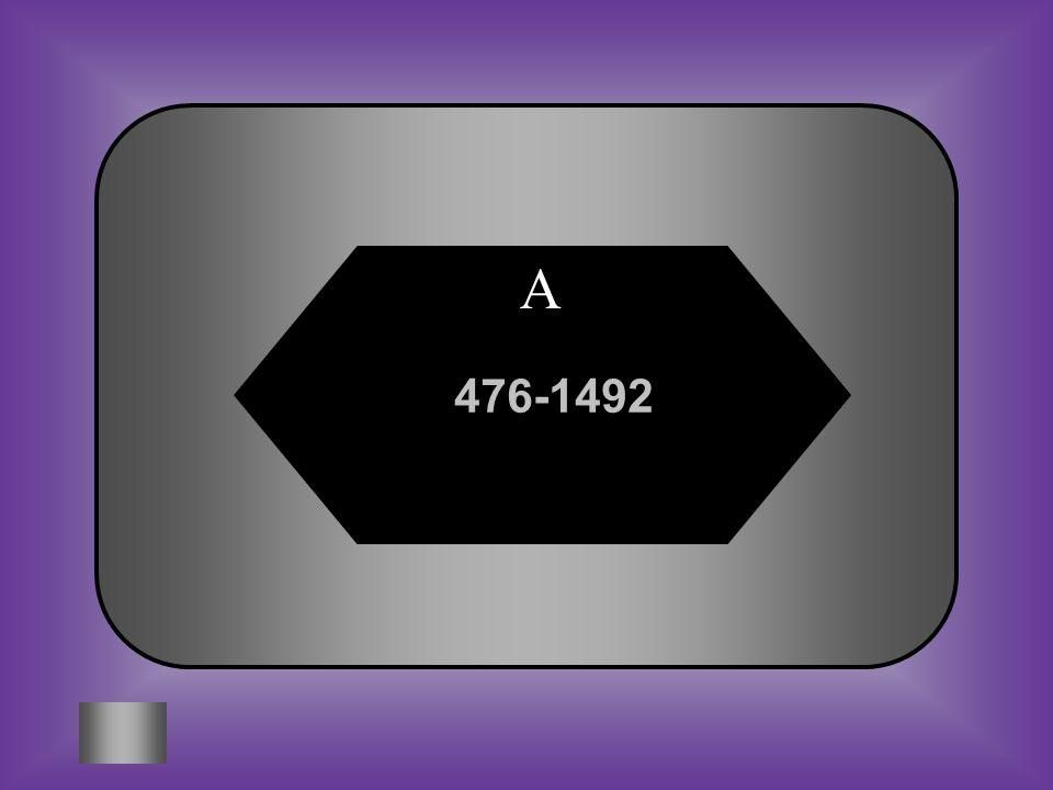 A:B: 476-1492400-1400 #8 Quelle est la durée du Moyen Âge? C:D: 476-1742647-1492