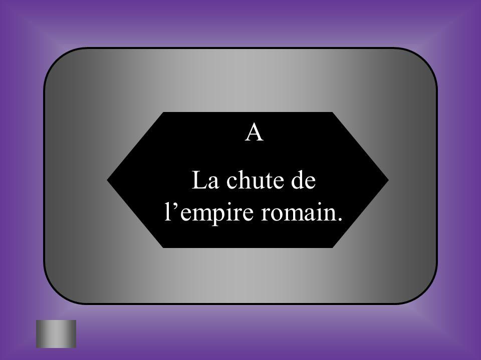 Le système Féodal.Chute de lempire romain A:B: 1 Quel évenement débute le moyen Âge.