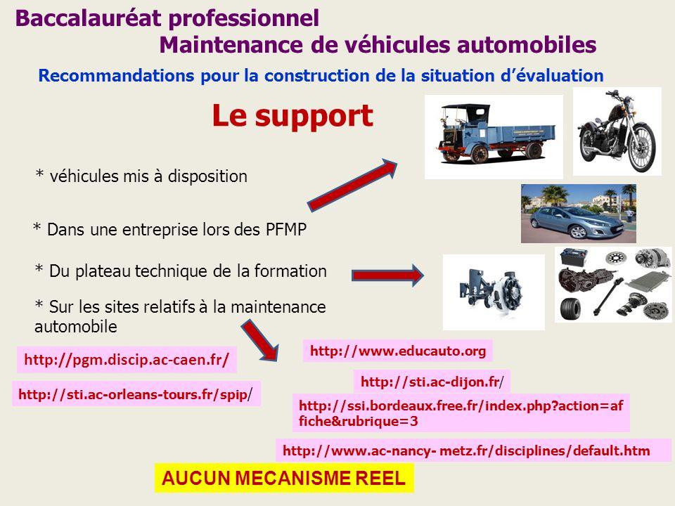 Baccalauréat professionnel Maintenance de véhicules automobiles Recommandations pour la construction de la situation dévaluation Le support * véhicule