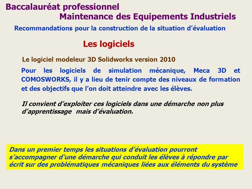 Baccalauréat professionnel Maintenance des Equipements Industriels Les logiciels Le logiciel modeleur 3D Solidworks version 2010 Pour les logiciels de