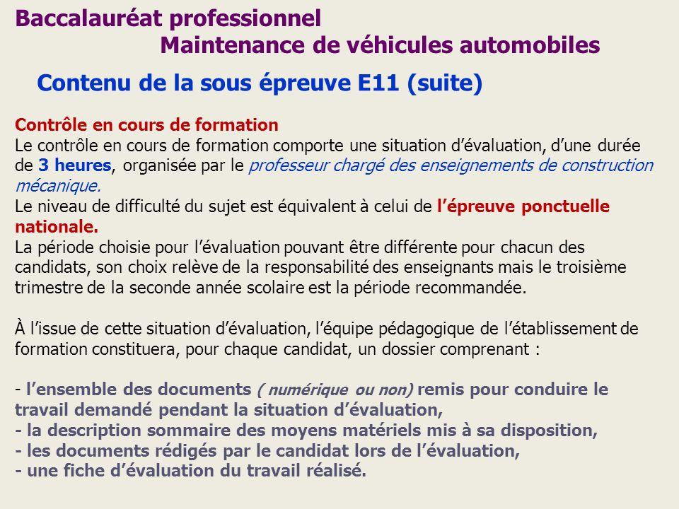 Baccalauréat professionnel Maintenance de véhicules automobiles Contrôle en cours de formation Le contrôle en cours de formation comporte une situatio