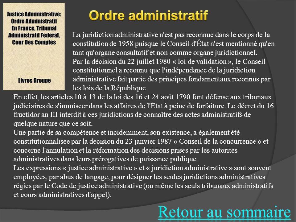 La juridiction administrative n'est pas reconnue dans le corps de la constitution de 1958 puisque le Conseil d'État n'est mentionné qu'en tant qu'orga