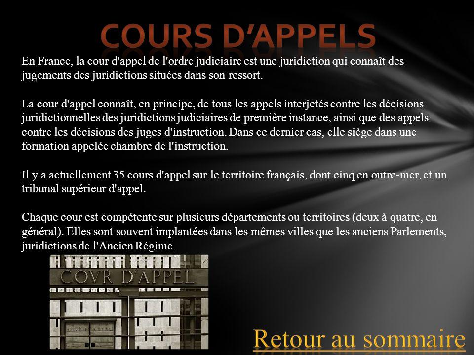 En France, la cour d'appel de l'ordre judiciaire est une juridiction qui connaît des jugements des juridictions situées dans son ressort. La cour d'ap