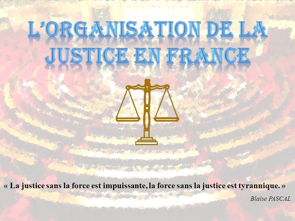 « La justice sans la force est impuissante, la force sans la justice est tyrannique. » Blaise PASCAL