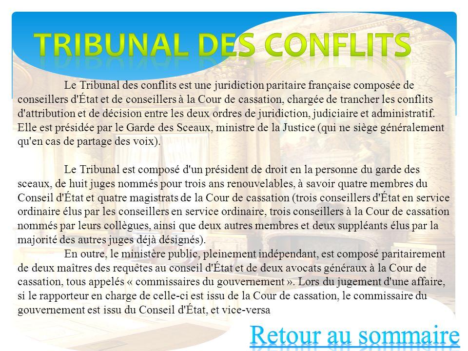 Le Tribunal des conflits est une juridiction paritaire française composée de conseillers d'État et de conseillers à la Cour de cassation, chargée de t
