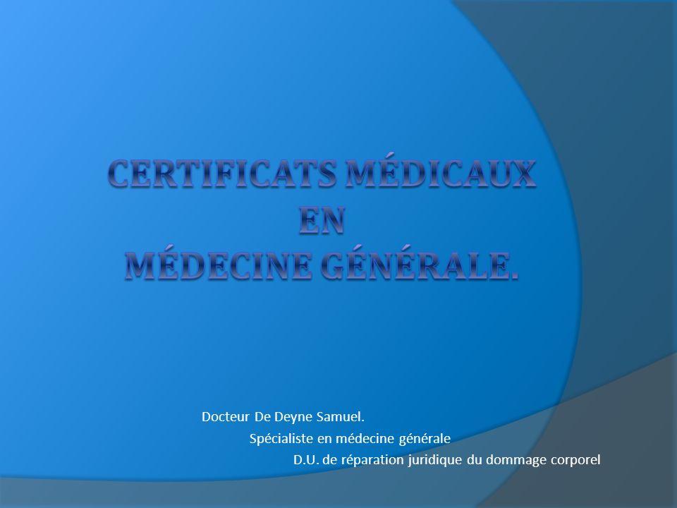 Docteur De Deyne Samuel. Spécialiste en médecine générale D.U. de réparation juridique du dommage corporel