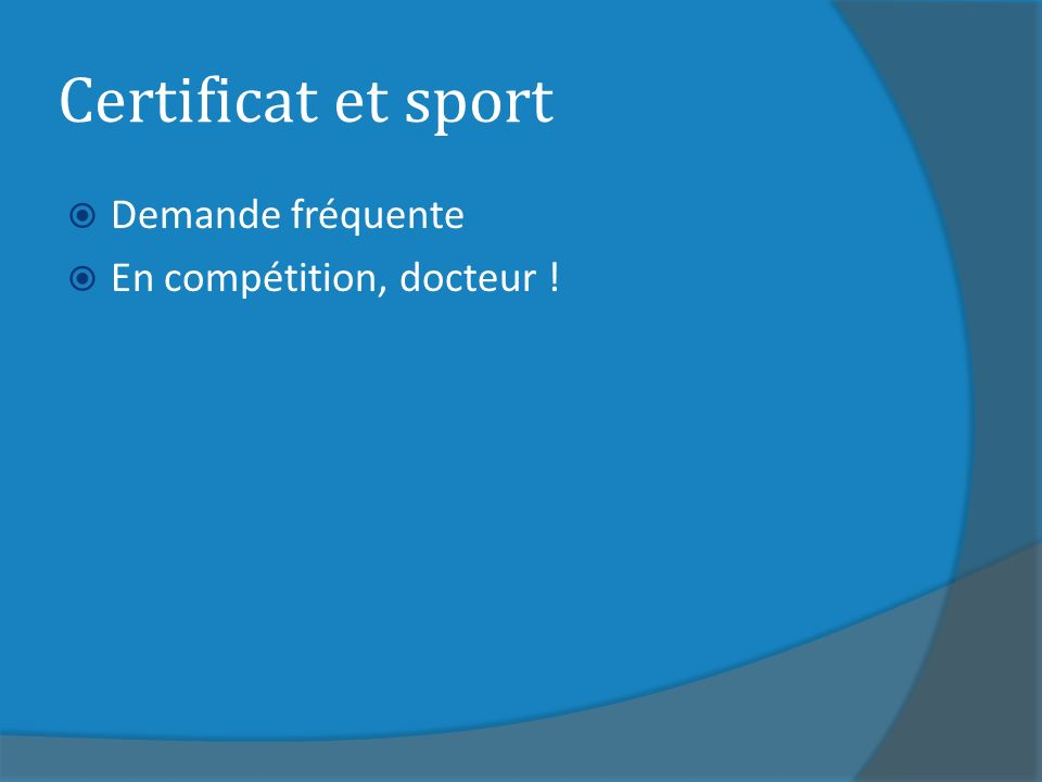 Certificat et sport Demande fréquente En compétition, docteur !