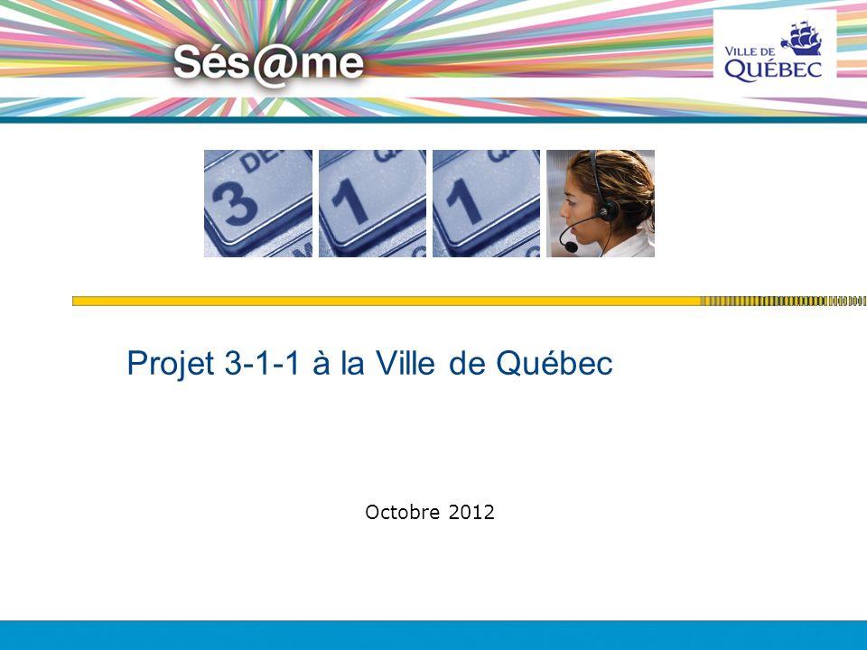 Projet 3-1-1 à la Ville de Québec Octobre 2012