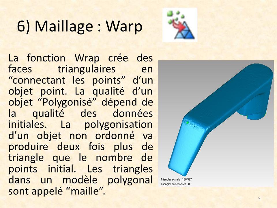 7) Outils de maillage a)Supprimer les pics : Un niveau de lissage moins agressif permet de conserver les angles vifs et les congés.