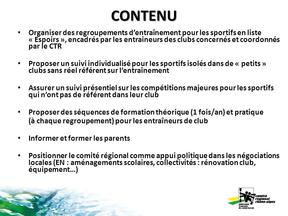 CONTENU Organiser des regroupements dentraînement pour les sportifs en liste « Espoirs », encadrés par les entraineurs des clubs concernés et coordonn