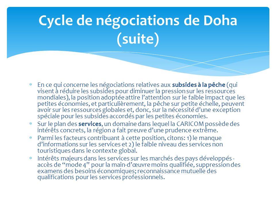 En ce qui concerne les négociations relatives aux subsides à la pêche (qui visent à réduire les subsides pour diminuer la pression sur les ressources