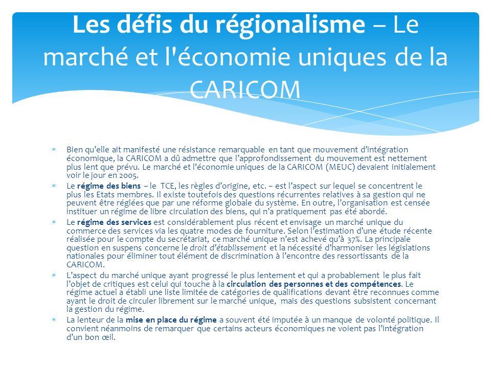 Bien quelle ait manifesté une résistance remarquable en tant que mouvement dintégration économique, la CARICOM a dû admettre que lapprofondissement du