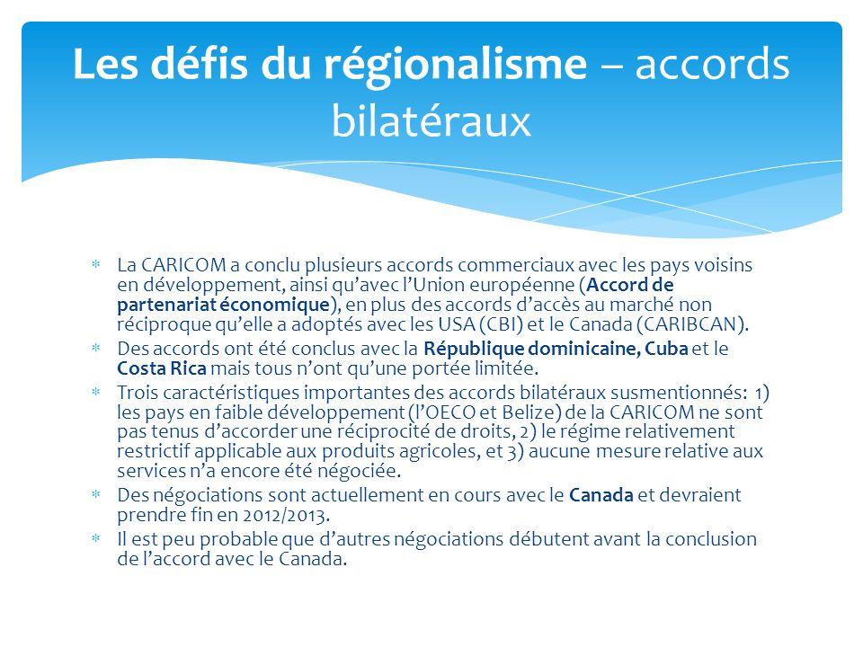 La CARICOM a conclu plusieurs accords commerciaux avec les pays voisins en développement, ainsi quavec lUnion européenne (Accord de partenariat économ
