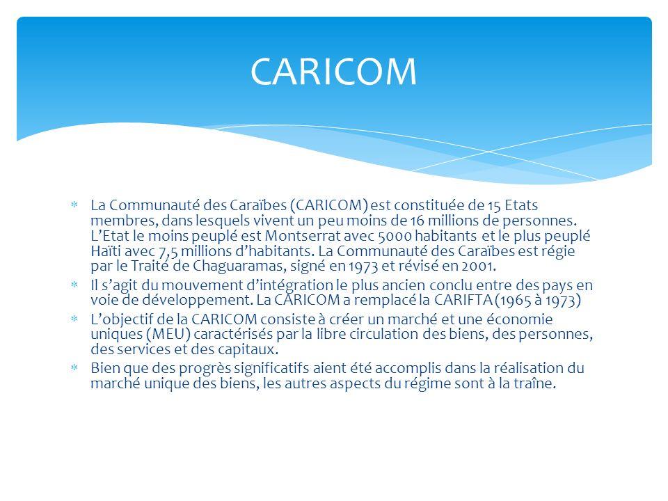 La Communauté des Caraïbes (CARICOM) est constituée de 15 Etats membres, dans lesquels vivent un peu moins de 16 millions de personnes. LEtat le moins