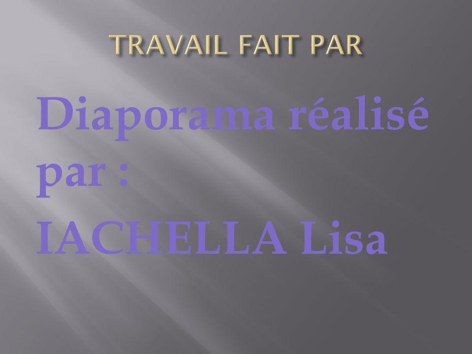 Diaporama réalisé par : IACHELLA Lisa