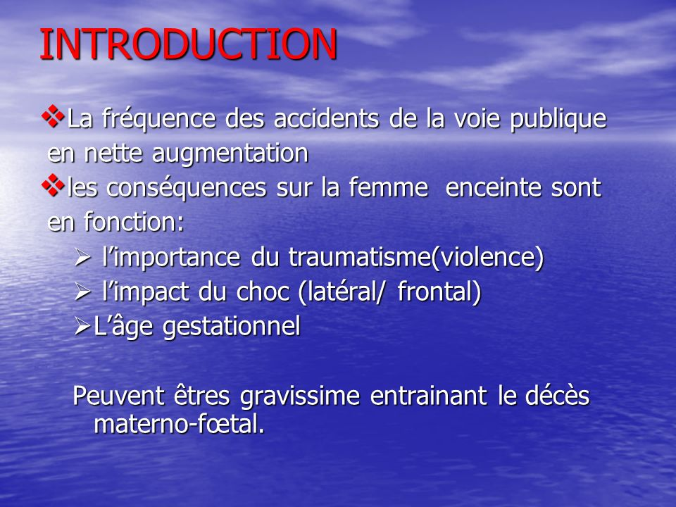 INTRODUCTION La fréquence des accidents de la voie publique La fréquence des accidents de la voie publique en nette augmentation en nette augmentation