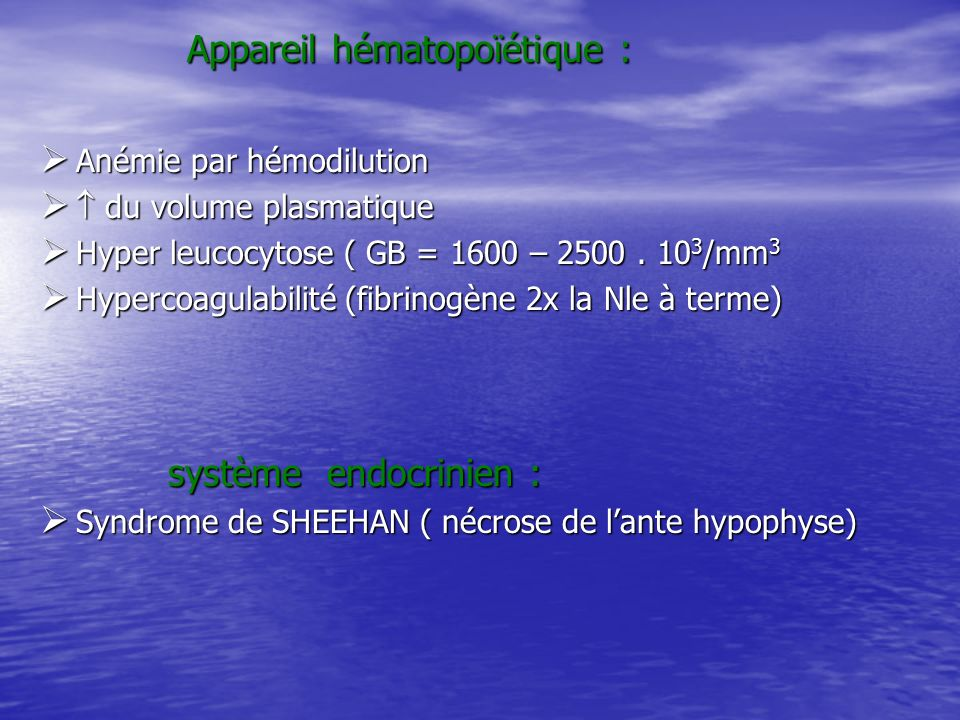 Appareil hématopoïétique : Appareil hématopoïétique : Anémie par hémodilution Anémie par hémodilution du volume plasmatique du volume plasmatique Hype