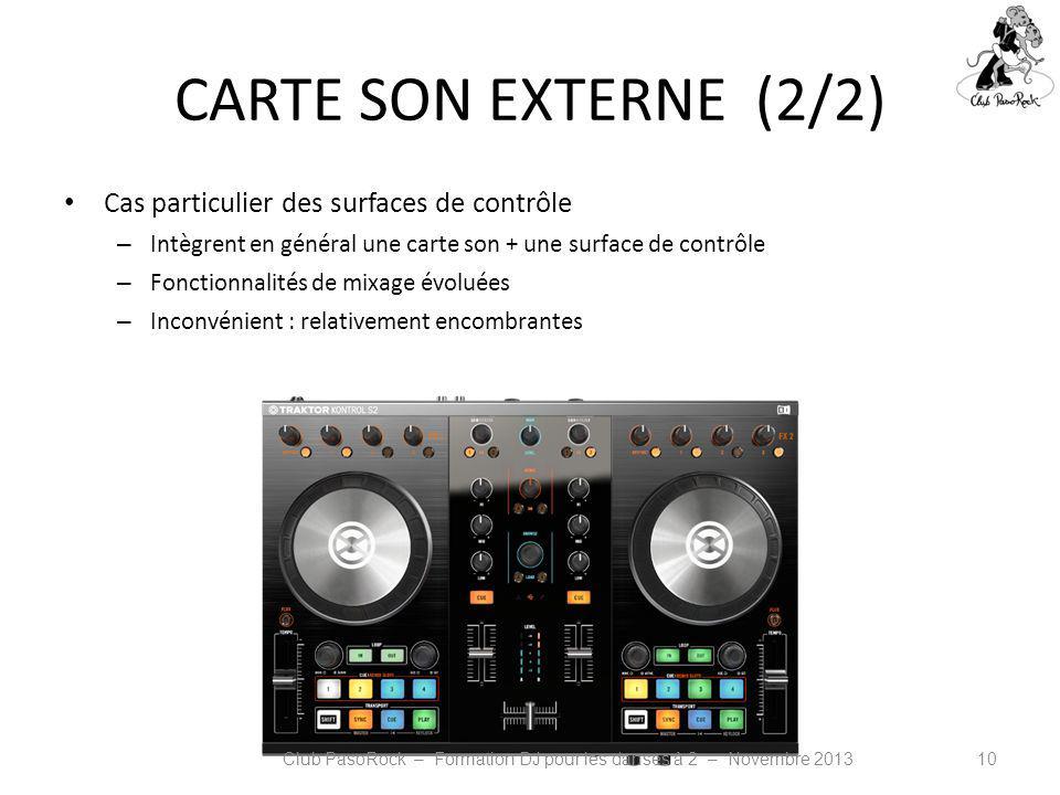 CARTE SON EXTERNE (2/2) Cas particulier des surfaces de contrôle – Intègrent en général une carte son + une surface de contrôle – Fonctionnalités de m