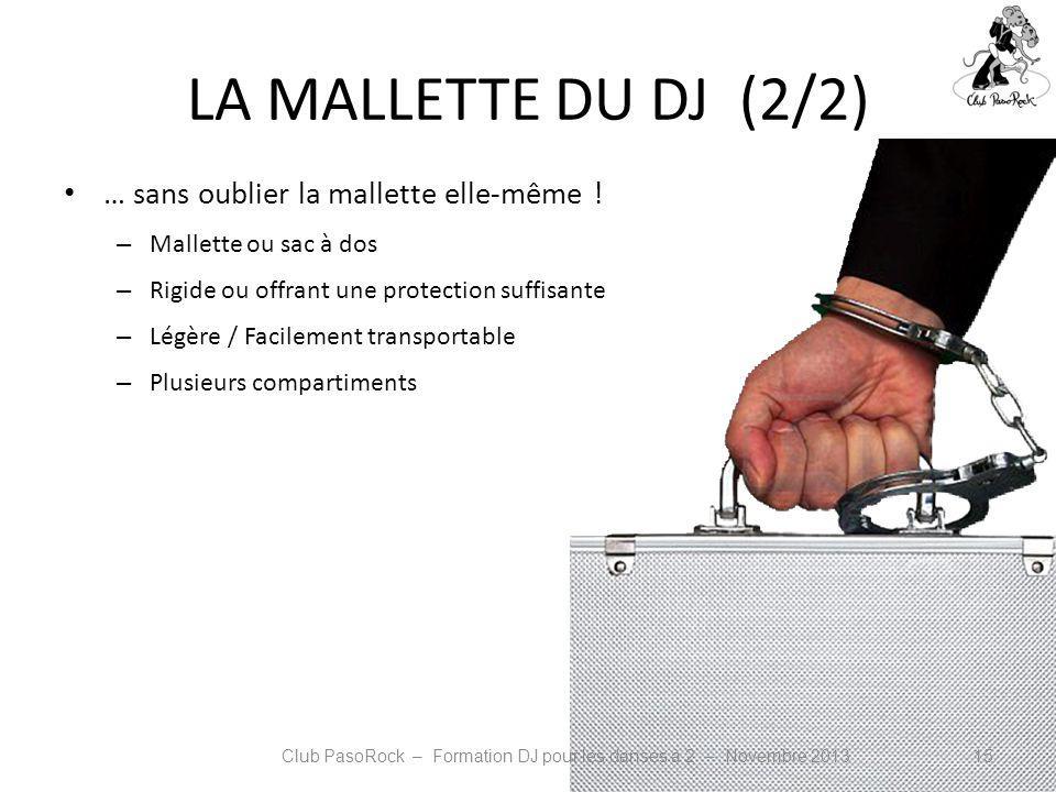 LA MALLETTE DU DJ (2/2) … sans oublier la mallette elle-même ! – Mallette ou sac à dos – Rigide ou offrant une protection suffisante – Légère / Facile