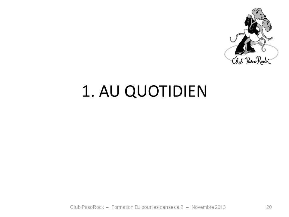 1. AU QUOTIDIEN Club PasoRock – Formation DJ pour les danses à 2 – Novembre 201320