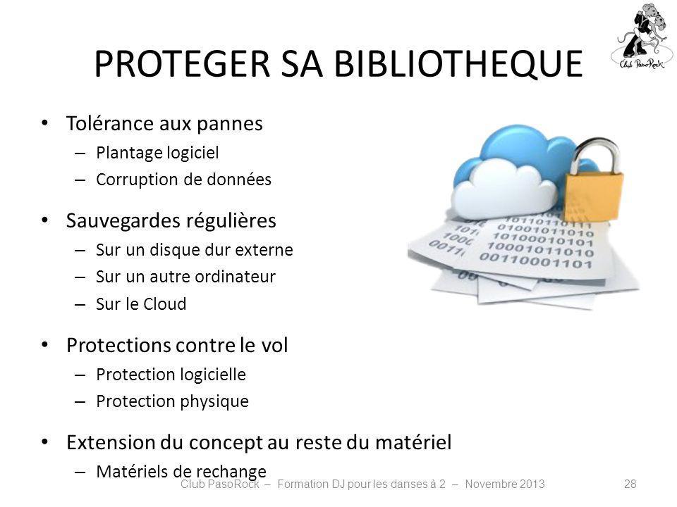 PROTEGER SA BIBLIOTHEQUE Tolérance aux pannes – Plantage logiciel – Corruption de données Sauvegardes régulières – Sur un disque dur externe – Sur un