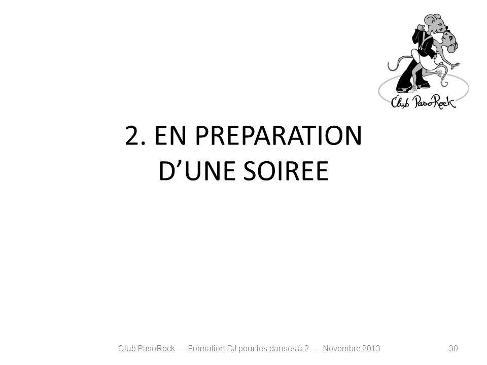 2. EN PREPARATION DUNE SOIREE Club PasoRock – Formation DJ pour les danses à 2 – Novembre 201330