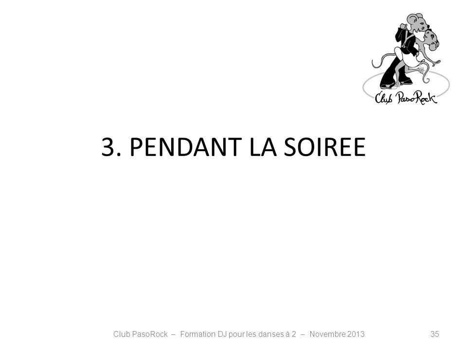 3. PENDANT LA SOIREE Club PasoRock – Formation DJ pour les danses à 2 – Novembre 201335