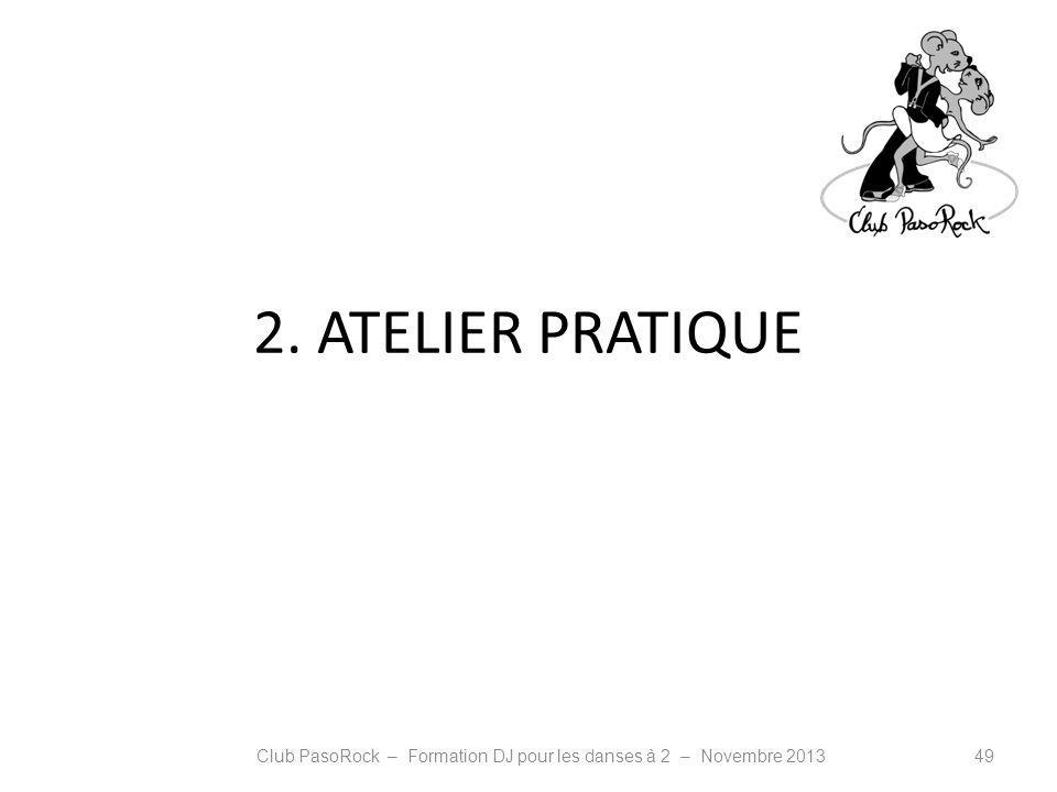 2. ATELIER PRATIQUE Club PasoRock – Formation DJ pour les danses à 2 – Novembre 201349