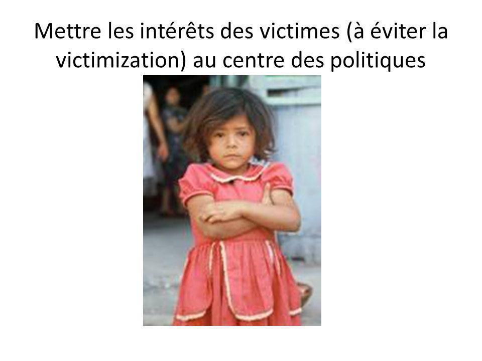 Mettre les intérêts des victimes (à éviter la victimization) au centre des politiques