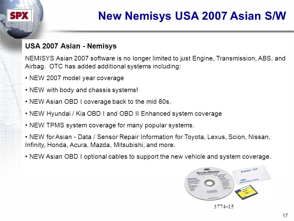 17 USA 2007 Asian - Nemisys NEMISYS Asian 2007 software is no longer limited to just Engine, Transmission, ABS, and Airbag.