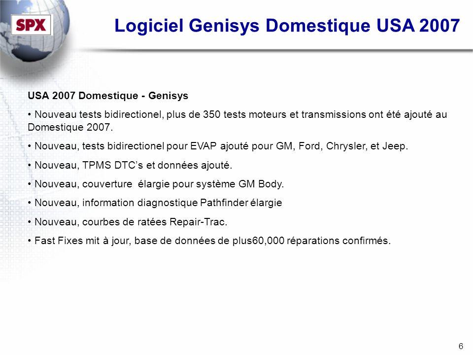 6 Logiciel Genisys Domestique USA 2007 USA 2007 Domestique - Genisys Nouveau tests bidirectionel, plus de 350 tests moteurs et transmissions ont été ajouté au Domestique 2007.