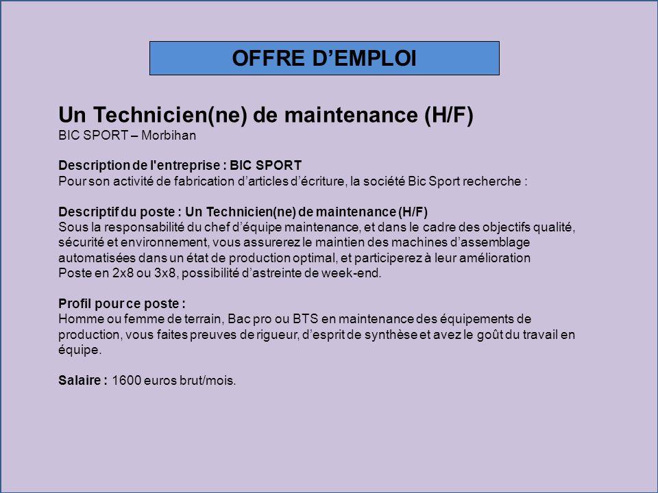 Un Technicien(ne) de maintenance (H/F) BIC SPORT – Morbihan Description de l'entreprise : BIC SPORT Pour son activité de fabrication darticles décritu