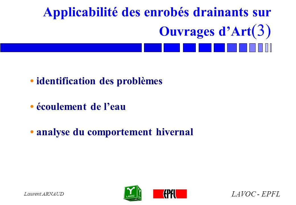 LAVOC - EPFL Laurent ARNAUD Applicabilité des enrobés drainants sur Ouvrages dArt (3) identification des problèmes écoulement de leau analyse du compo