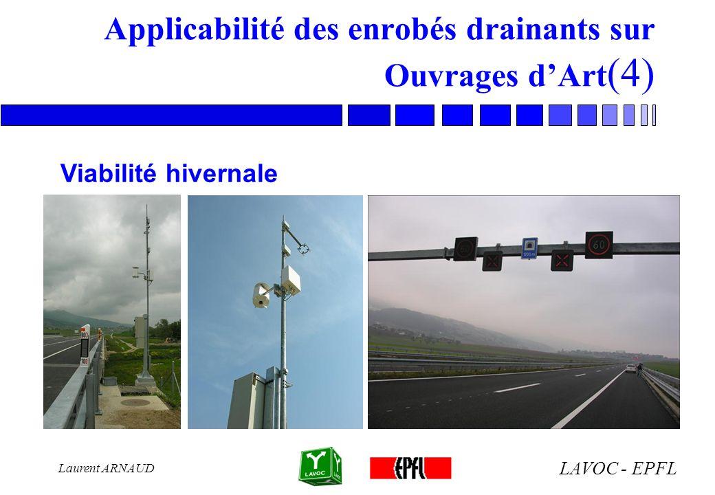 LAVOC - EPFL Laurent ARNAUD Applicabilité des enrobés drainants sur Ouvrages dArt (4) Viabilité hivernale